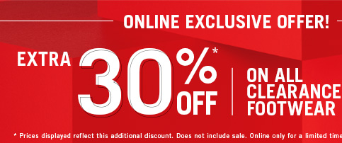 EXTRA 30% OFF ON ALL CLEARANCE FOOTWEAR